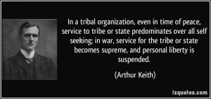 of peace, service to tribe or state predominates over all self seeking ...