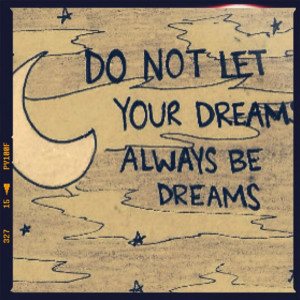 Amazing Quote About Dream And Success: Do Not Let Your Dream Always Be ...