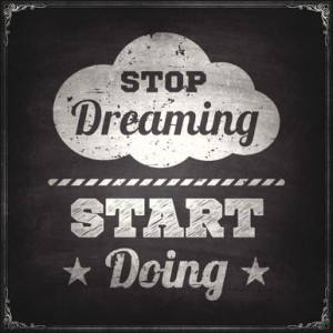 Stop dreaming start doing - Chalkboard background - bgblue/ iStock ...