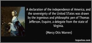 ... , Esquire, a delegate from the state of Virginia. - Mercy Otis Warren