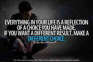 ... made if you want a different result make a different choice life quote