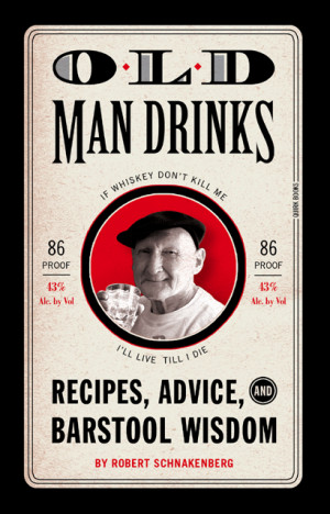 """gonna die some day, so I may as well drink."""" ~Dick, 80 ..."""