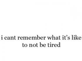 Am So Tired Quotes Tired quotes photo: tired
