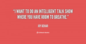 quote-Joy-Behar-i-want-to-do-an-intelligent-talk-150007.png