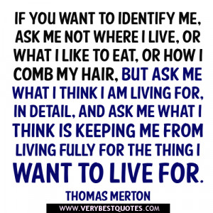 Quotes About Me: If you want to identify me