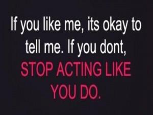 Like You Do You Like Me Quotes If you like me,