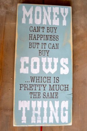 ... Cows, Quote Art, Ranch Quotes, Cows Decor, Natural Farmer Quotes