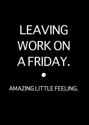 LEAVING WORK ON FRIDAY. amazing little feelingHappy Friday, Leaves ...