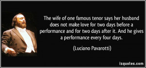 More Luciano Pavarotti Quotes