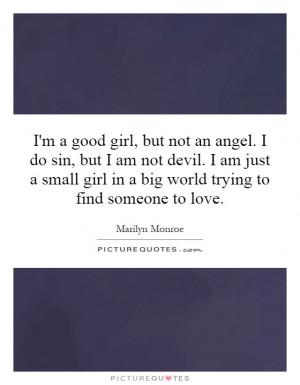 ... -but-i-am-not-devil-i-am-just-a-small-girl-in-a-big-world-quote-1.jpg