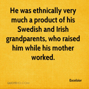 ... and Irish grandparents, who raised him while his mother worked