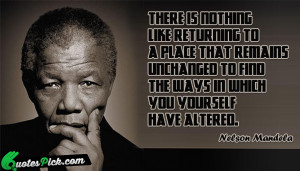 There Is Nothing Like Returning by nelson-mandela Picture Quotes