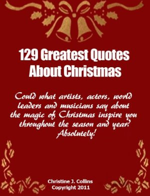 Christmas Quotes: 129 Greatest Thoughts and Sayings About Christmas ...