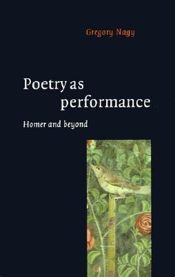 """Start by marking """"Poetry as Performance: Homer and Beyond"""" as Want ..."""