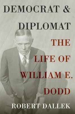 """Start by marking """"Democrat and Diplomat: The Life of William E. Dodd ..."""