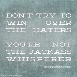 And then I Realized I Had Become the Jackass Whisperer