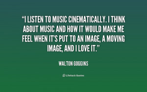 quote-Walton-Goggins-i-listen-to-music-cinematically-i-think-180450 ...