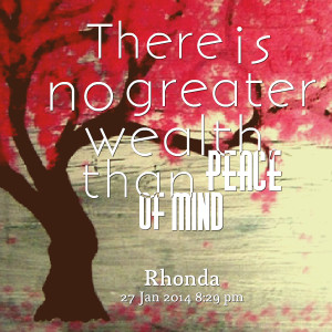 Quotes Picture: there is no greater wealth, than peace of mind