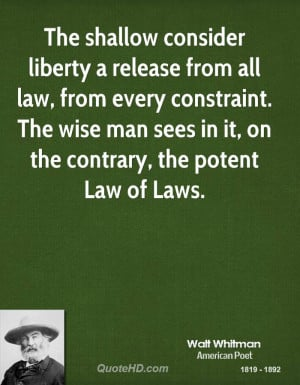 The shallow consider liberty a release from all law, from every ...