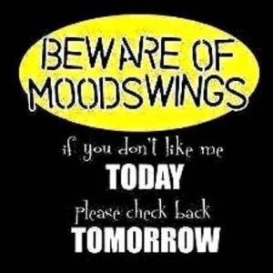 Beware of mood swings funny facebook quote