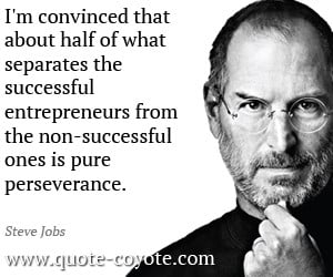 Perseverance quotes - I'm convinced that about half of what separates ...