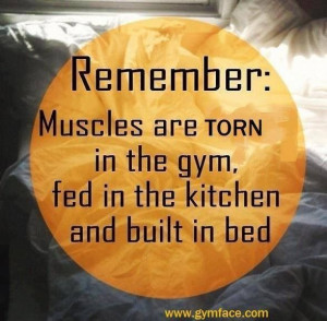 Muscles=gym, food & rest