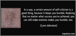 In a way, a certain amount of self-criticism is a good thing, because ...