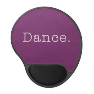 Dance. Magenta Purple Dance Quote Template Gel Mouse Pad