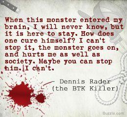 ... Serial Killer Quotes, Killers Dennis, Btk Killers, Dark Side, Rader