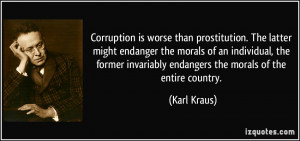Corruption is worse than prostitution. The latter might endanger the ...