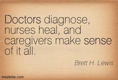 ... , nurses heal, and #caregivers make sense of it all. #caregiver