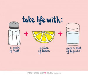 ... Quotes Enjoy Life Quotes Partying Quotes Tequila Quotes Salt Quotes