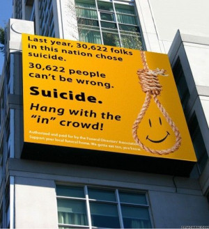 happy, idiot, misleading sign, suicide