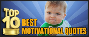Top 10 Best Motivational Quotes
