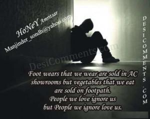 People we ignore, love us