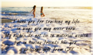 ... Wealth But In Having Friends Like You, A Precious Gift From God