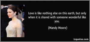 Love is like nothing else on this earth, but only when it is shared ...