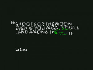 quotes about inspiration shoot for the moon