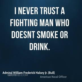 More Admiral William Frederick Halsey Jr. (Bull) Quotes