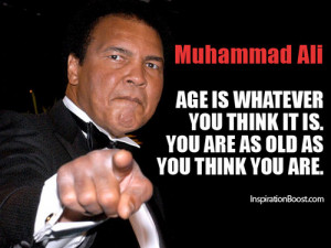 ... motivational quotes, attitude quotes, age quotes and muhammad ali age