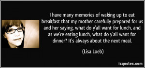 have many memories of waking up to eat breakfast that my mother ...