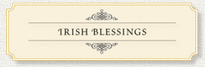 ... Prayer Cards is pleased to present our collection of Irish Blessings