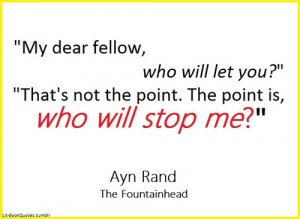 The Fountainhead Quotes That's not the point.