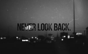 never look back, quotes
