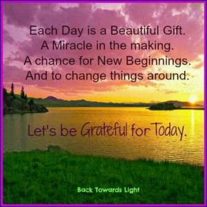 Be grateful for today