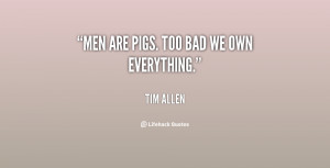 Men Are Pigs Quotes