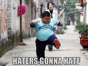 Haters-gonna-hate-fat-chinese-kid.jpg