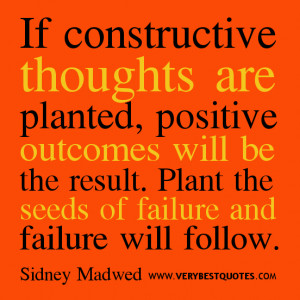 Motivational Quotes -If constructive thoughts are planted, positive ...