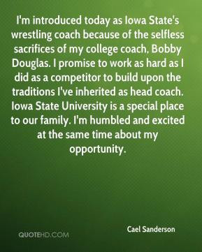 wrestling coach because of the selfless sacrifices of my college coach ...