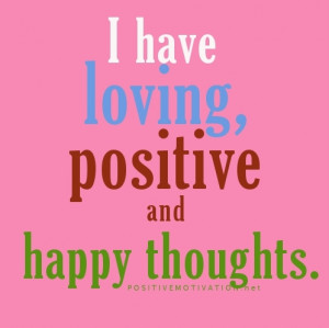 Daily-Positive-Affirmations-I-have-loving-positive-and-happy-thoughts ...